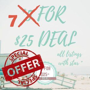 * 7 FOR $25 DEAL! All listings with star! *